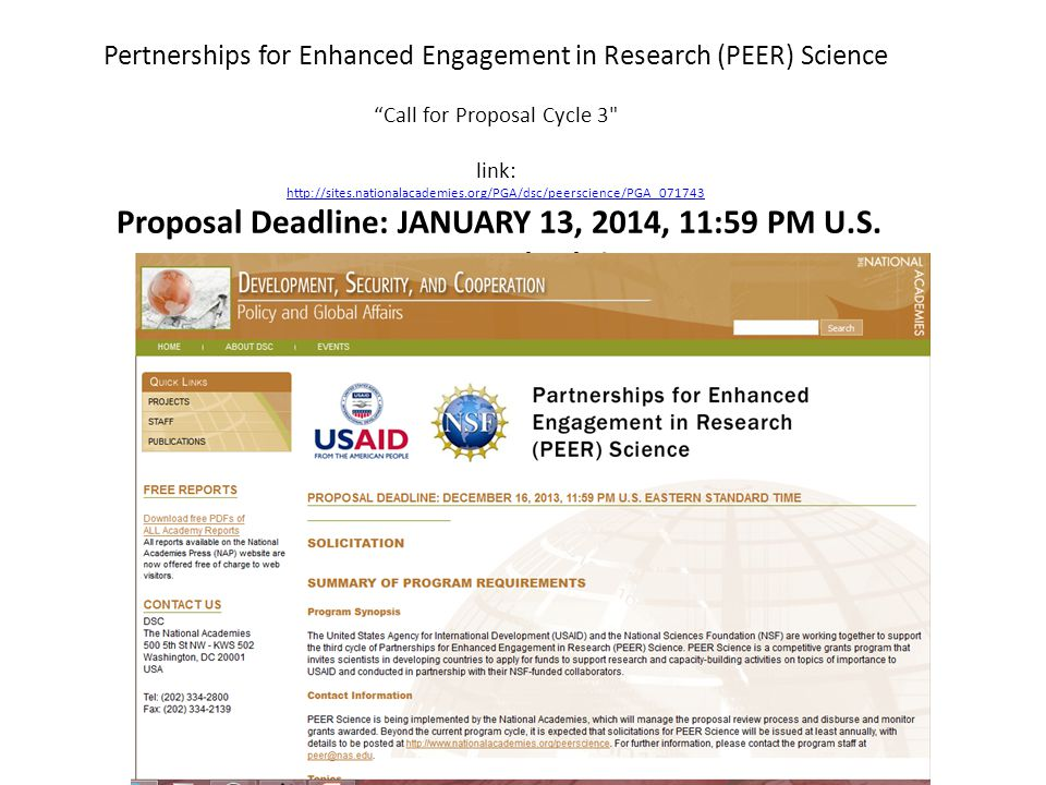Pertnerships for Enhanced Engagement in Research (PEER) Science Call for Proposal Cycle 3 link: http://sites.nationalacademies.org/PGA/dsc/peerscience/PGA_071743 Proposal Deadline: JANUARY 13, 2014, 11:59 PM U.S.