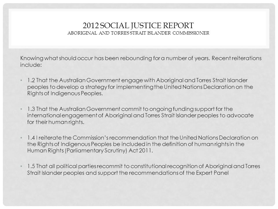 2012 SOCIAL JUSTICE REPORT ABORIGINAL AND TORRES STRAIT ISLANDER COMMISSIONER Knowing what should occur has been rebounding for a number of years.