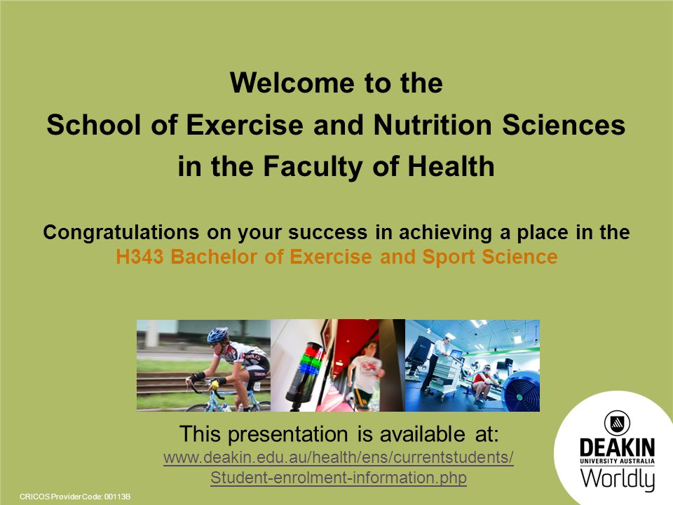 CRICOS Provider Code: 00113B School of Exercise and Nutrition Sciences Where to find us… Reach Building (Building bb, room 2.106)