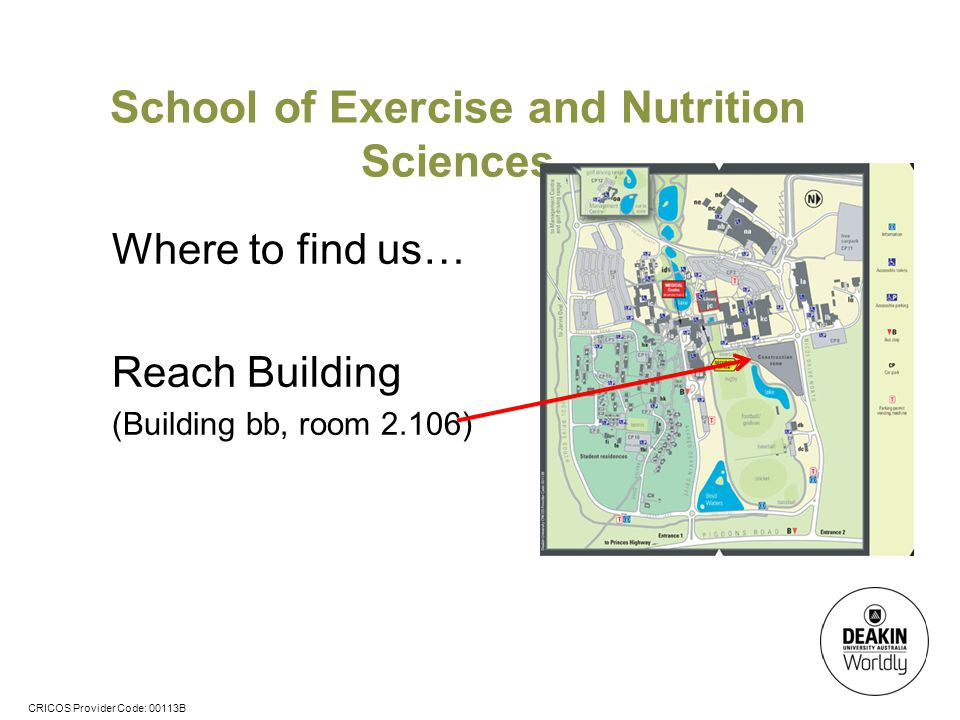 CRICOS Provider Code: 00113B School of Exercise and Nutrition Sciences The course consists of 24 credit points over 3 years full-time study.