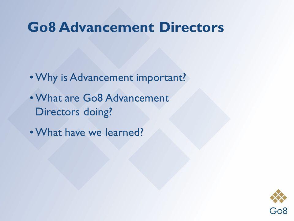 Go8 Advancement Directors Why is Advancement important.