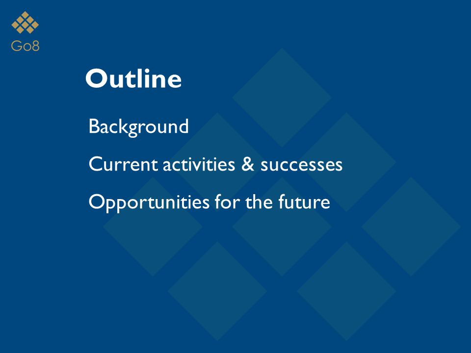 Outline Background Current activities & successes Opportunities for the future