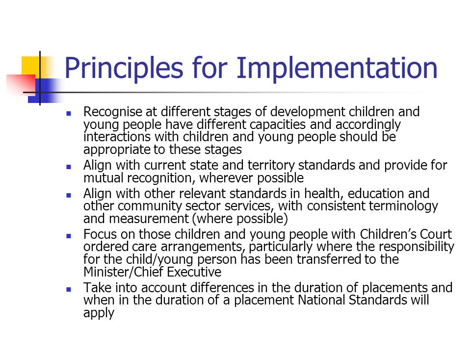 Principles for Implementation Recognise at different stages of development children and young people have different capacities and accordingly interac