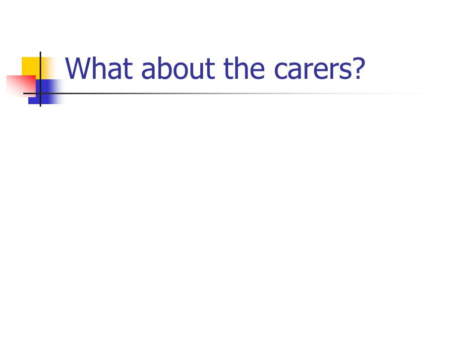 What about the carers?