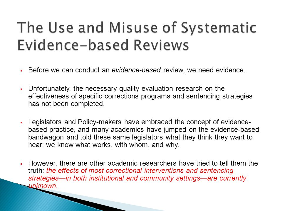  Before we can conduct an evidence-based review, we need evidence.