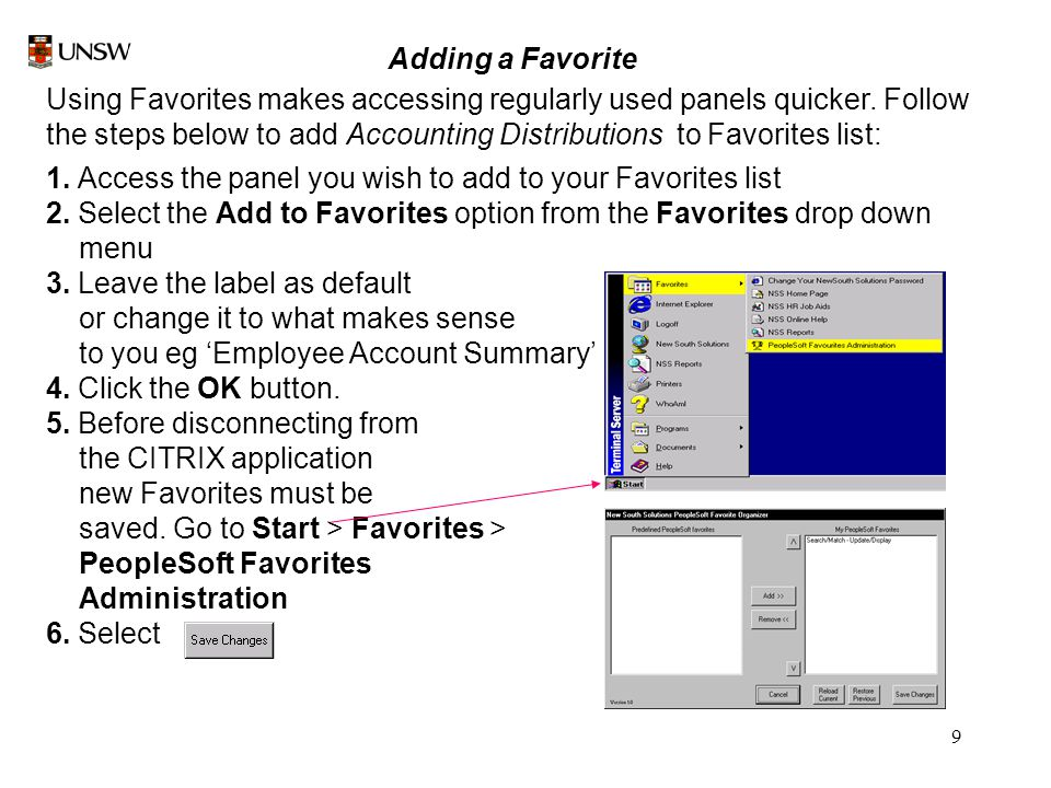 9 Adding a Favorite Using Favorites makes accessing regularly used panels quicker.