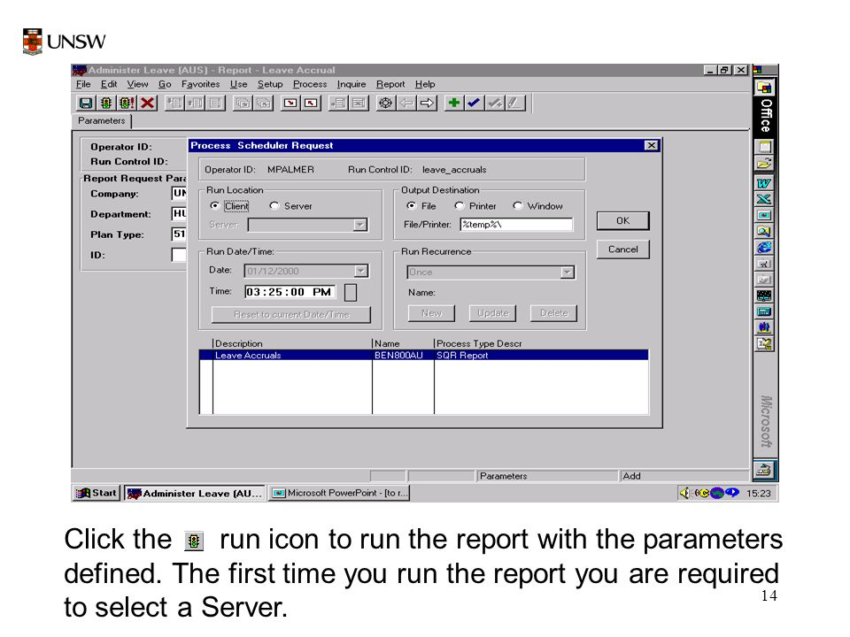 14 Click the run icon to run the report with the parameters defined.