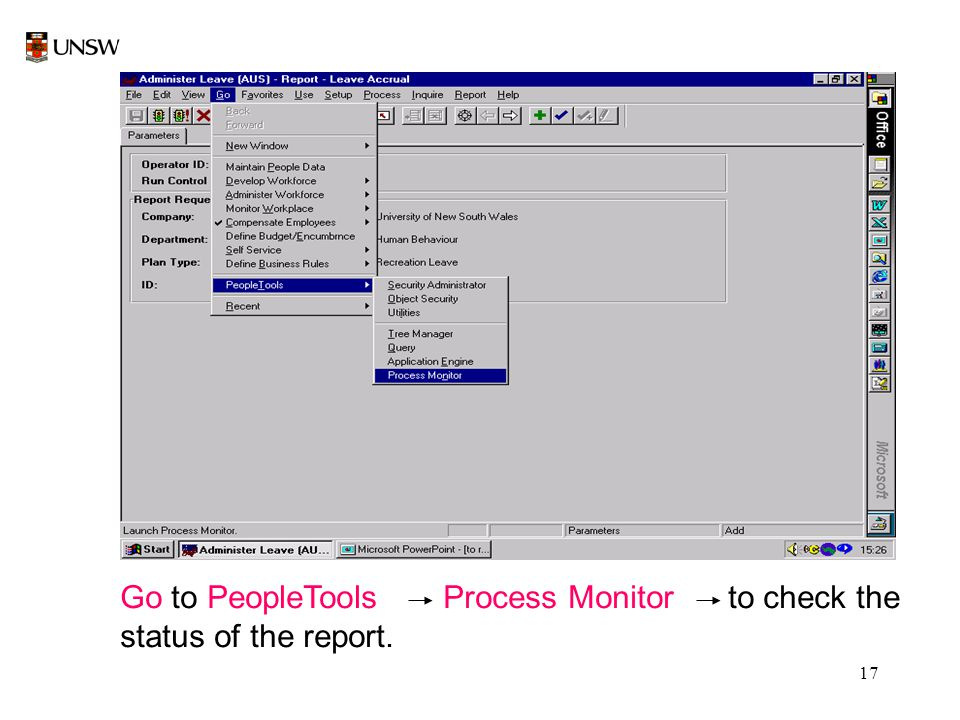 17 Go to PeopleTools Process Monitor to check the status of the report.