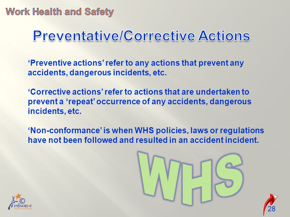 'Preventive actions' refer to any actions that prevent any accidents, dangerous incidents, etc.