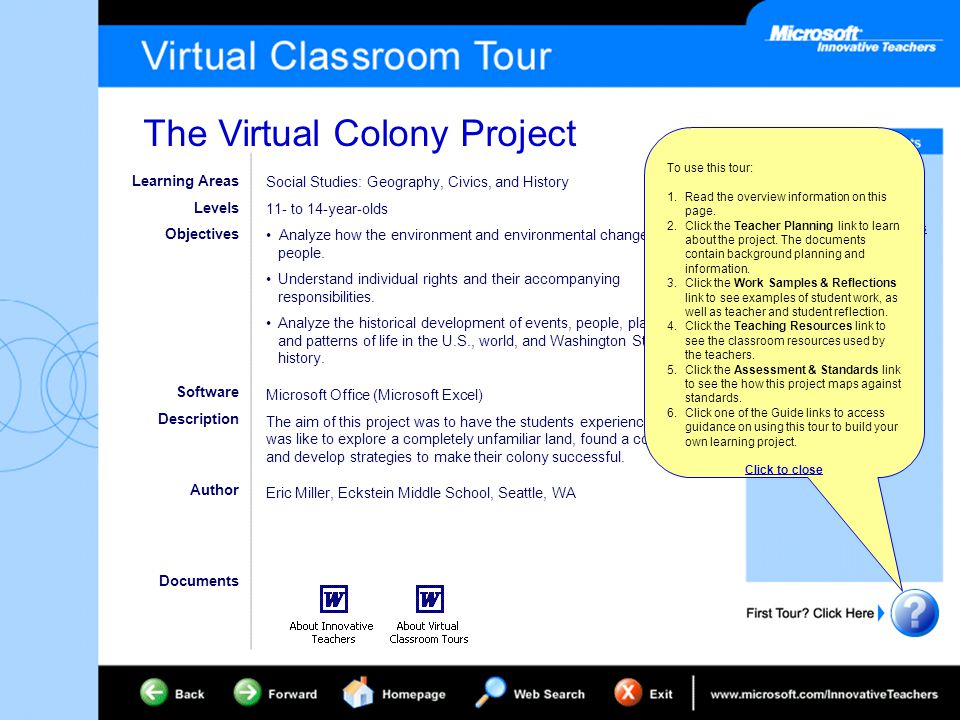 The Virtual Colony Project Project Overview Teacher Planning Work Samples & Reflections Teaching Resources, 1 of 2 Teaching Resources, 2 of 2 Assessment & Standards Classroom Teacher Guide Pre-service Teacher Guide Staff Developer Guide Office Training Resources Learning Areas Levels Objectives Software Description Social Studies: Geography, Civics, and History 11- to 14-year-olds Analyze how the environment and environmental changes affect people.