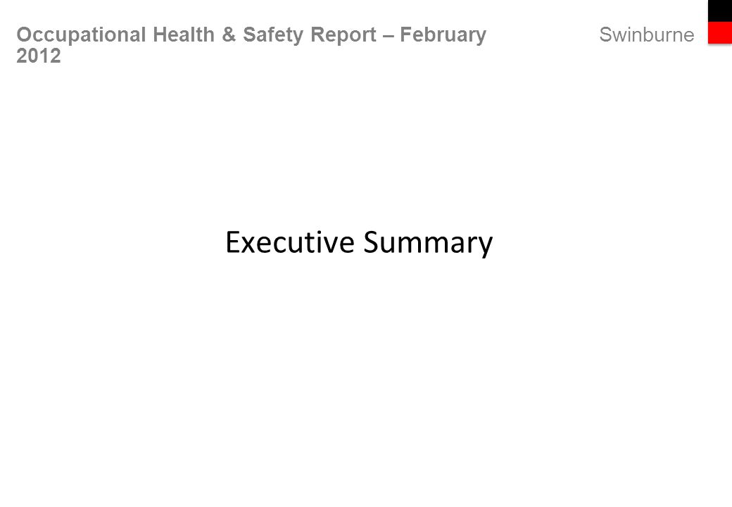 Swinburne Occupational Health & Safety Report – February 2012 Executive Summary