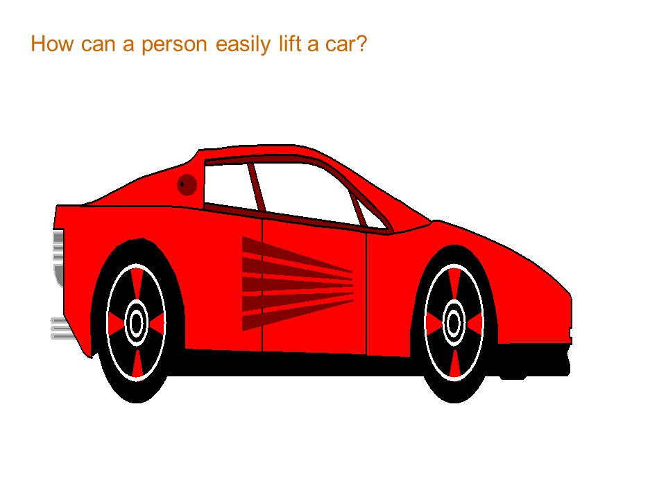 How can a person easily lift a car