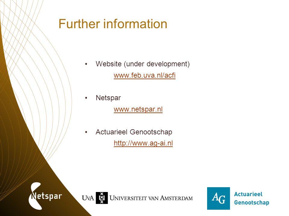 Further information Website (under development) www.feb.uva.nl/acfi Netspar www.netspar.nl Actuarieel Genootschap http://www.ag-ai.nl