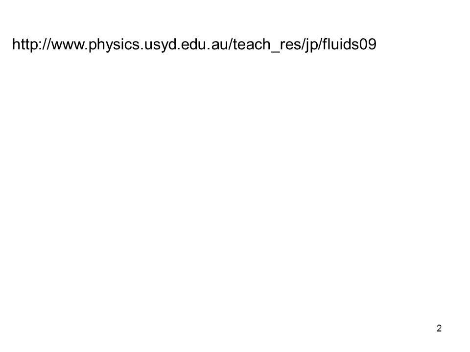 2 http://www.physics.usyd.edu.au/teach_res/jp/fluids09