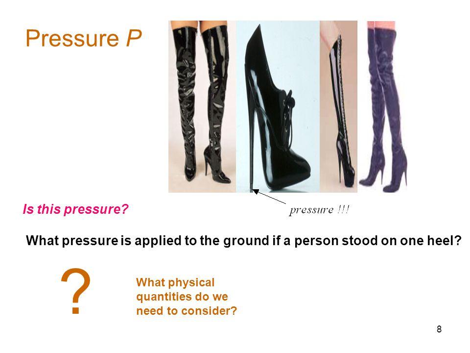 8 Pressure P Is this pressure.