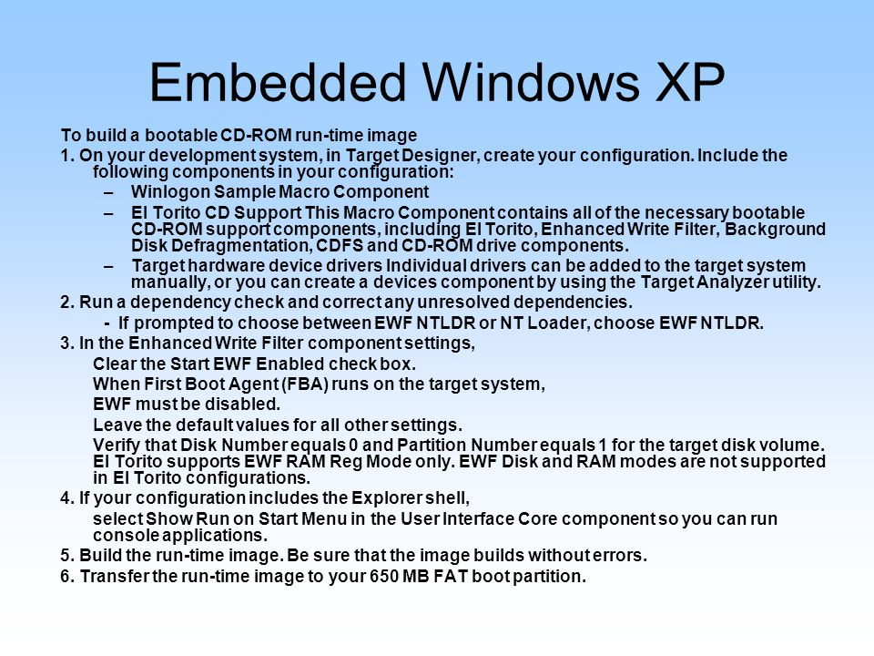 Embedded Windows XP To build a bootable CD-ROM run-time image 1.