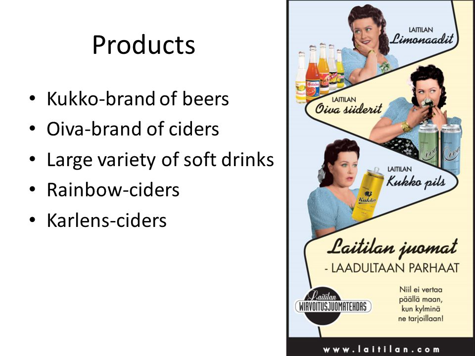 Products Kukko-brand of beers Oiva-brand of ciders Large variety of soft drinks Rainbow-ciders Karlens-ciders