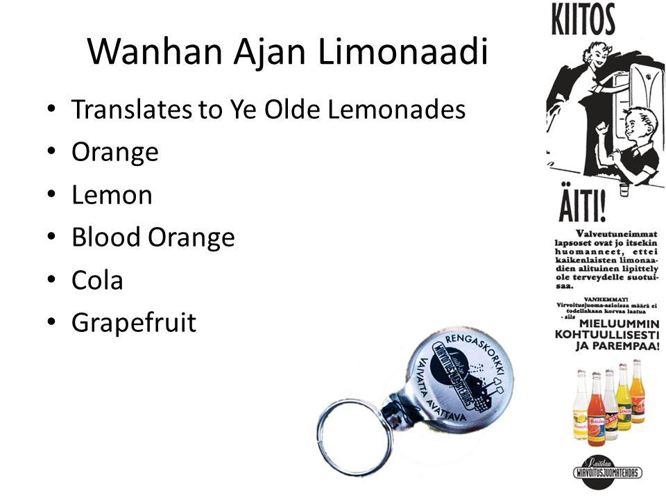 Wanhan Ajan Limonaadi Translates to Ye Olde Lemonades Orange Lemon Blood Orange Cola Grapefruit