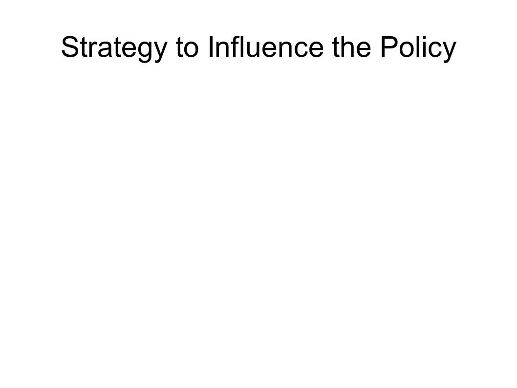 Strategy to Influence the Policy