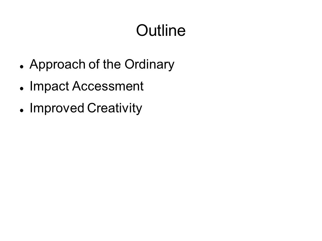 Outline Approach of the Ordinary Impact Accessment Improved Creativity