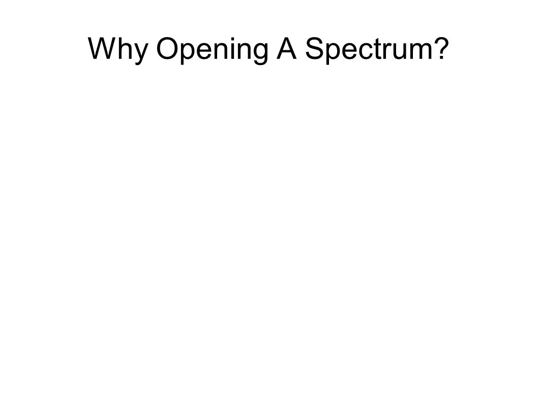 Why Opening A Spectrum?