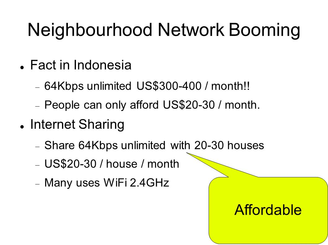 Fact in Indonesia  64Kbps unlimited US$300-400 / month!.