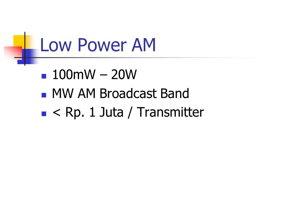 Low Power AM 100mW – 20W MW AM Broadcast Band < Rp. 1 Juta / Transmitter