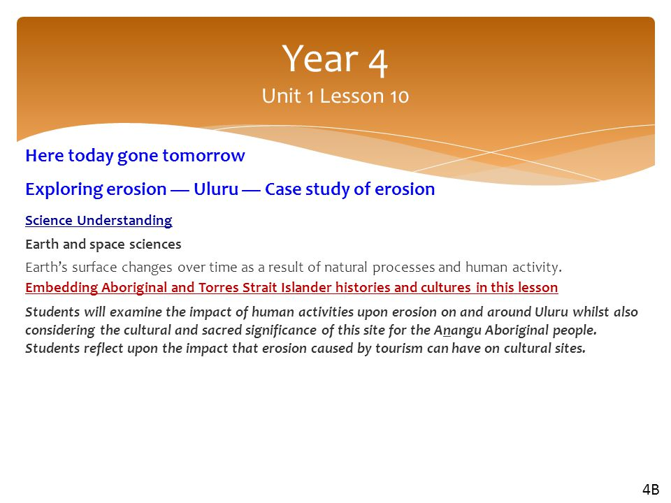 Here today gone tomorrow Exploring erosion — Uluru — Case study of erosion Science Understanding Earth and space sciences Earth's surface changes over