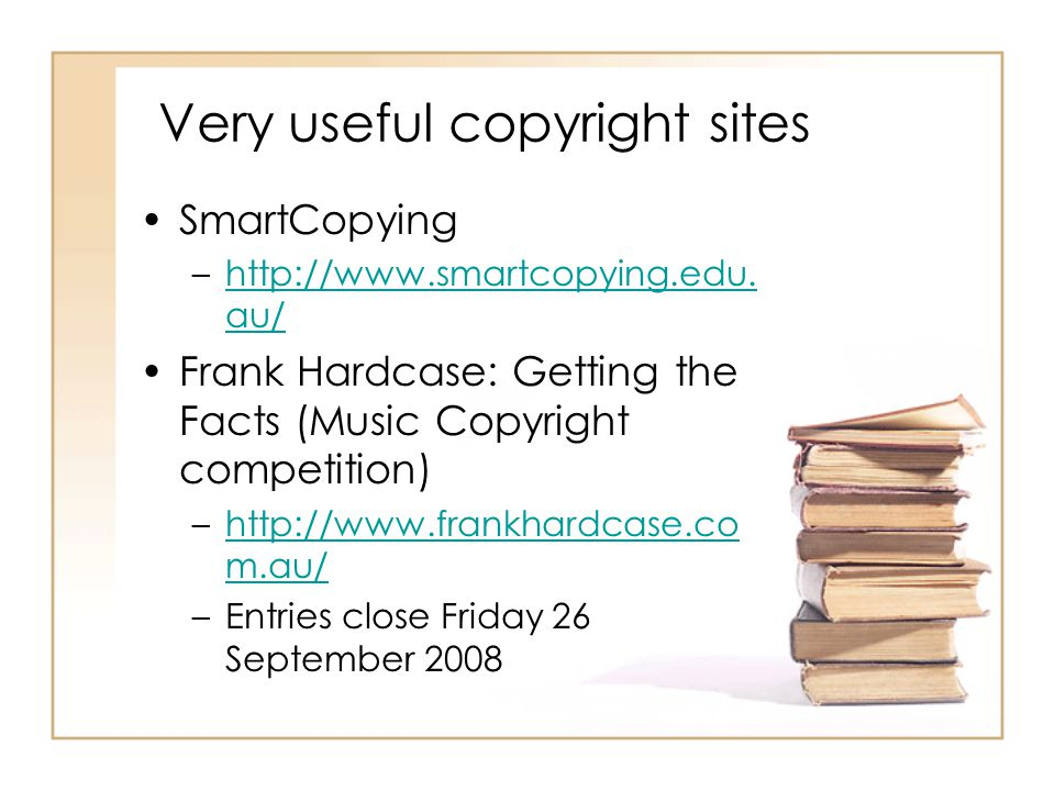 Very useful copyright sites SmartCopying –http://www.smartcopying.edu.