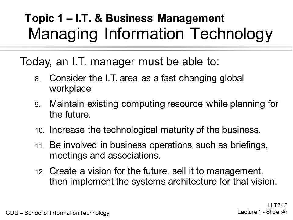 CDU – School of Information Technology HIT342 Lecture 1 - Slide 19 Topic 1 – I.T.