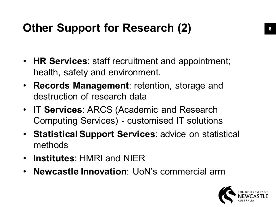 Other Support for Research (2) HR Services: staff recruitment and appointment; health, safety and environment.