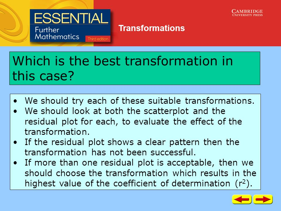 Transformations Which is the best transformation in this case.