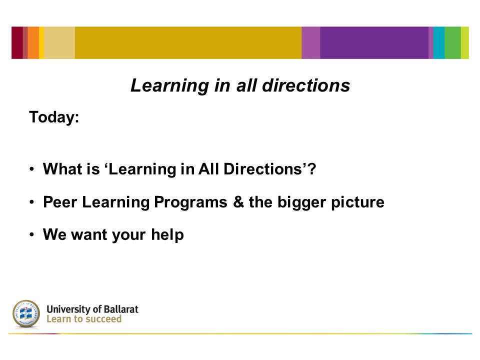 Learning in all directions… but what does it mean.