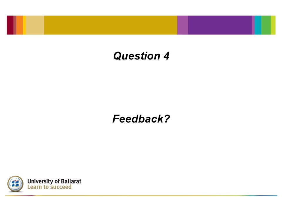 Question 4 Feedback
