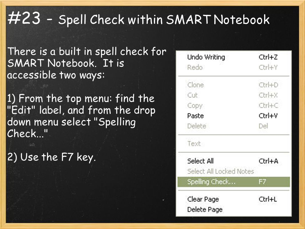 #23 - Spell Check within SMART Notebook There is a built in spell check for SMART Notebook.