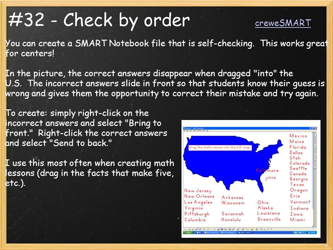 #32 - Check by order creweSMART creweSMART You can create a SMART Notebook file that is self-checking. This works great for centers! In the picture, t