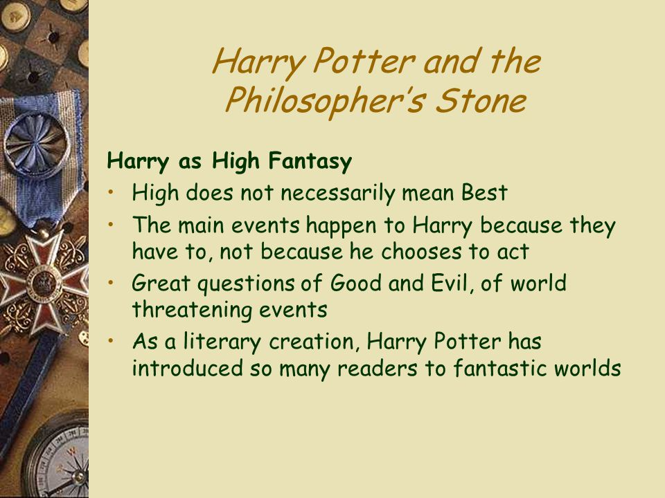Harry Potter and the Philosopher's Stone Harry as High Fantasy High does not necessarily mean Best The main events happen to Harry because they have t