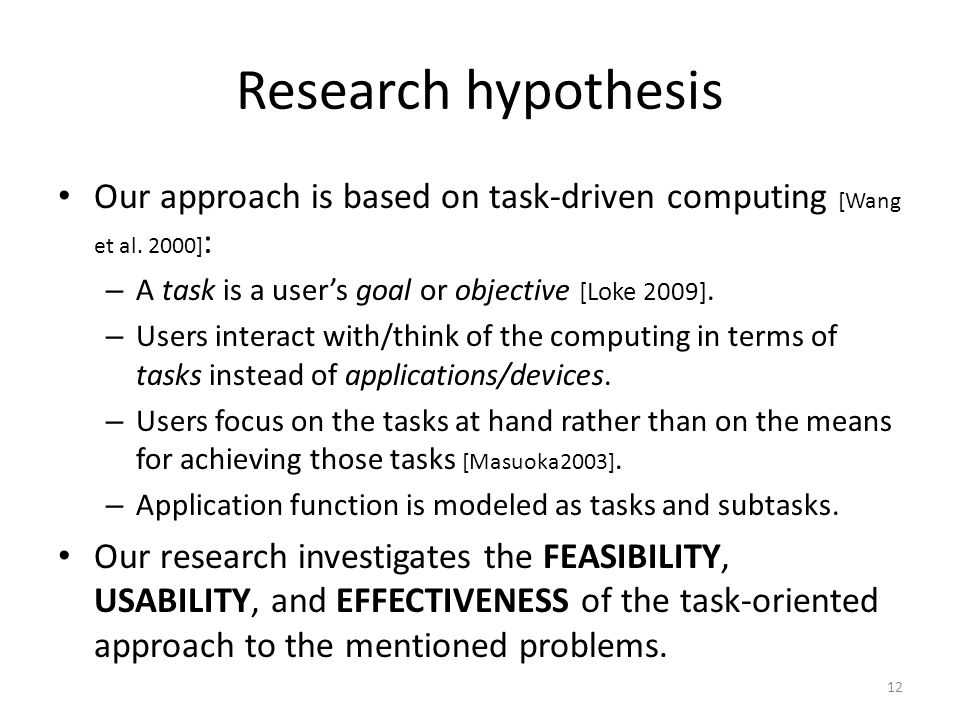 Research hypothesis Our approach is based on task-driven computing [Wang et al.