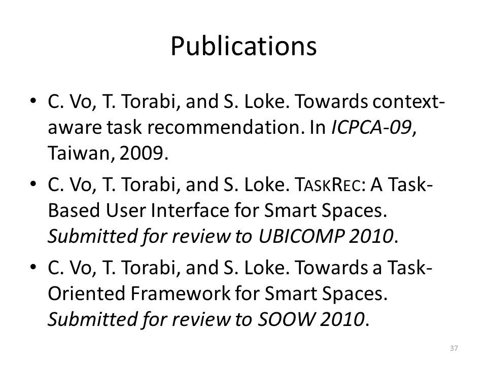 Publications C.Vo, T. Torabi, and S. Loke. Towards context- aware task recommendation.