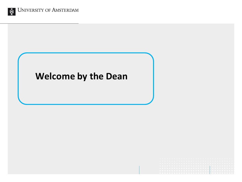 Welcome by the Dean