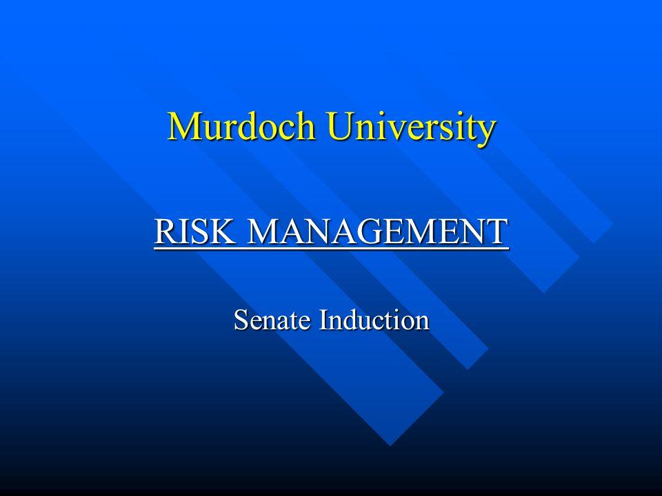 Murdoch University RISK MANAGEMENT Senate Induction