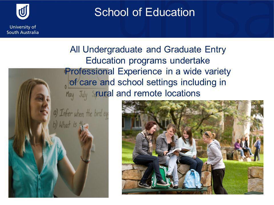 School of Education All Undergraduate and Graduate Entry Education programs undertake Professional Experience in a wide variety of care and school settings including in rural and remote locations
