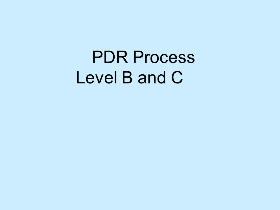 PDR Process Level B and C