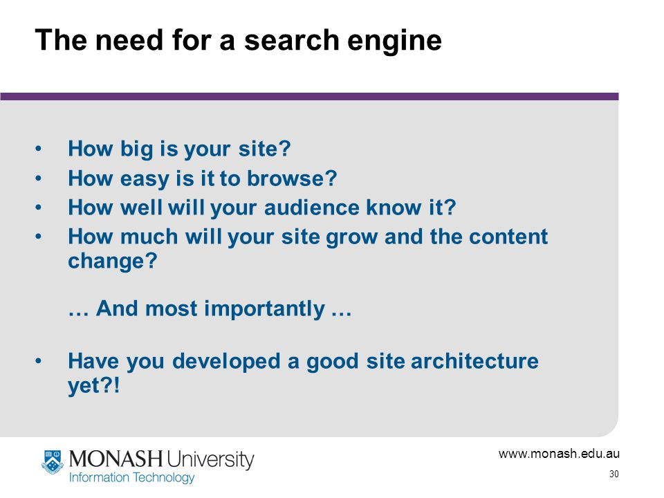 30 The need for a search engine How big is your site.
