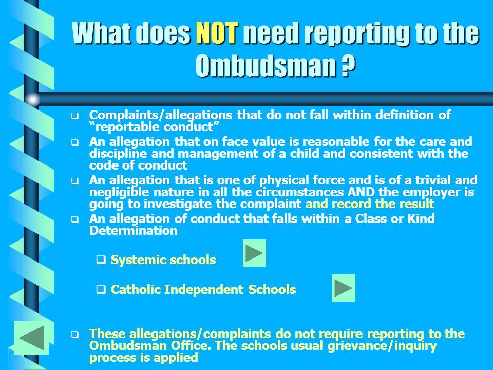 What does NOT need reporting to the Ombudsman .