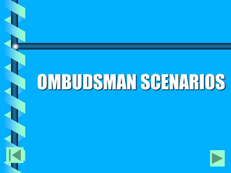 OMBUDSMAN SCENARIOS
