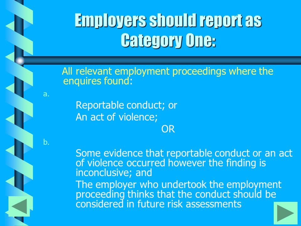 Employers should report as Category One: All relevant employment proceedings where the enquires found: a.