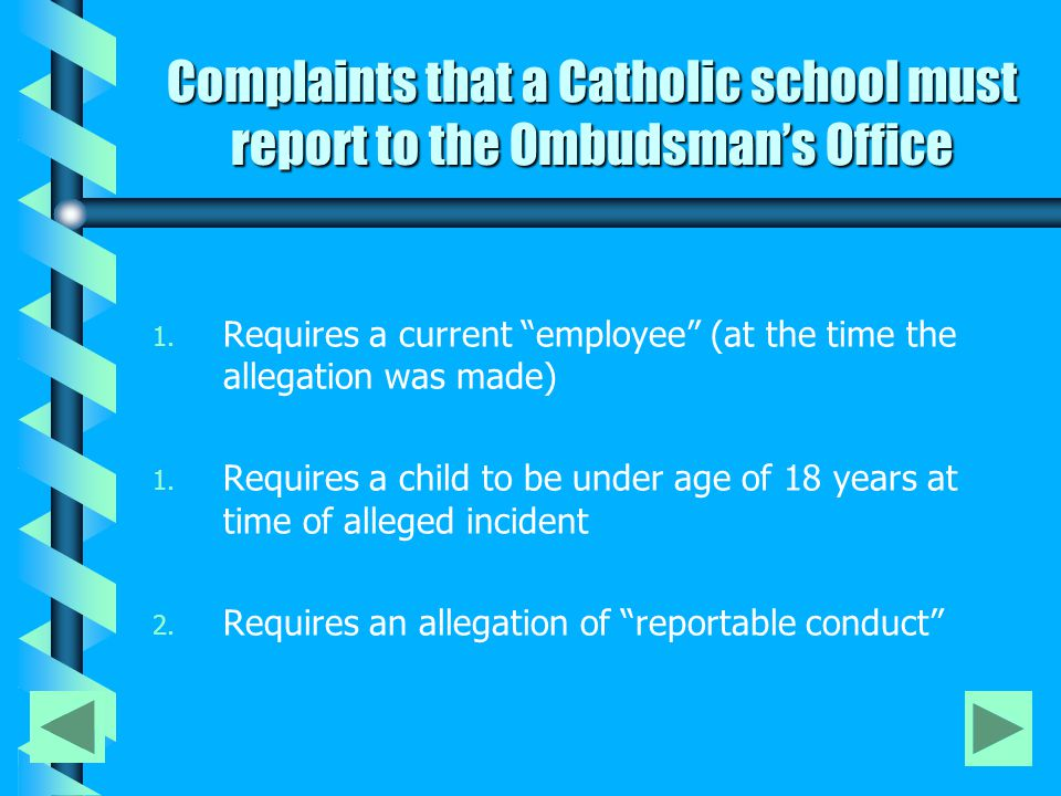 Complaints that a Catholic school must report to the Ombudsman's Office 1.