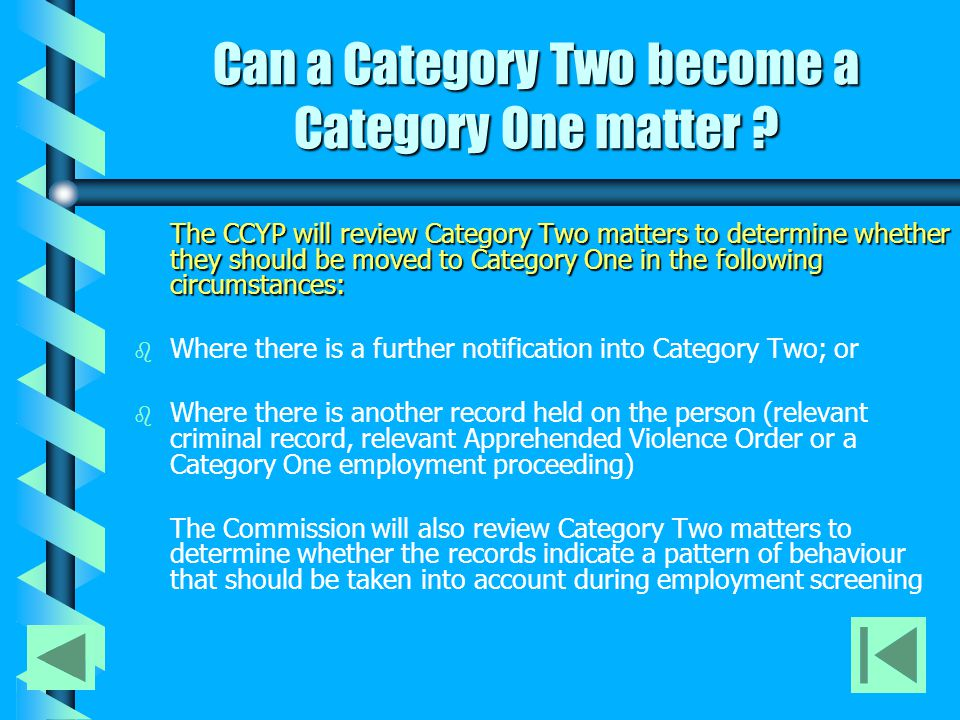 Can a Category Two become a Category One matter ? The CCYP will review Category Two matters to determine whether they should be moved to Category One