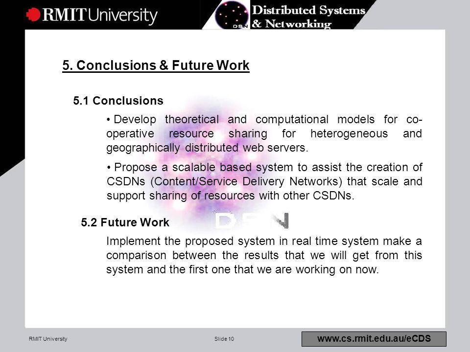 RMIT UniversitySlide 10 www.cs.rmit.edu.au/eCDS 5.